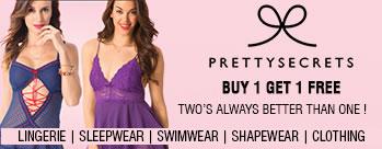 Pretty Secrets - Buy 1 & Get 1 Free on Womens Apparels