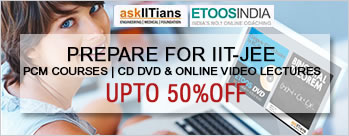 Upto 50% OFF on PCM Courses, DVD, CD & Online Video Lectures (IIT-JEE)