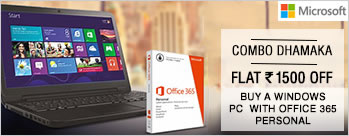 Combo Dhamaka - Flat Rs.1500 OFF when You Buy A Windows PC with Office 365 Personal